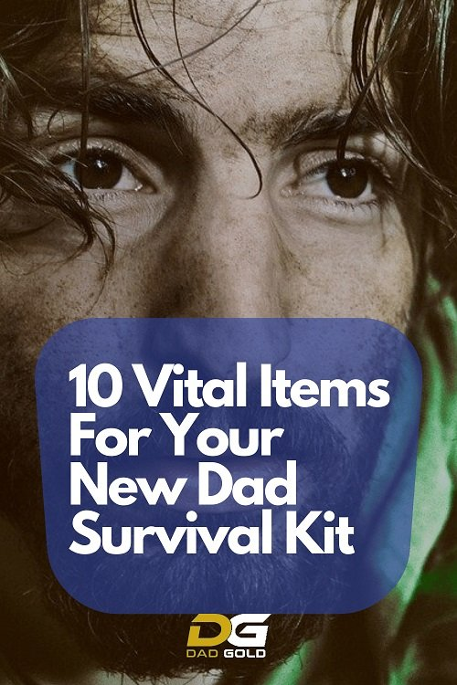Vital Items For Your New Dad Survival Kit