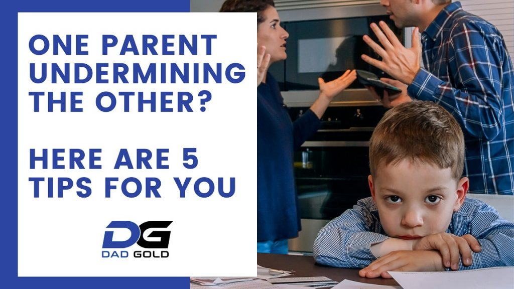 One Parent Is Undermining The Other