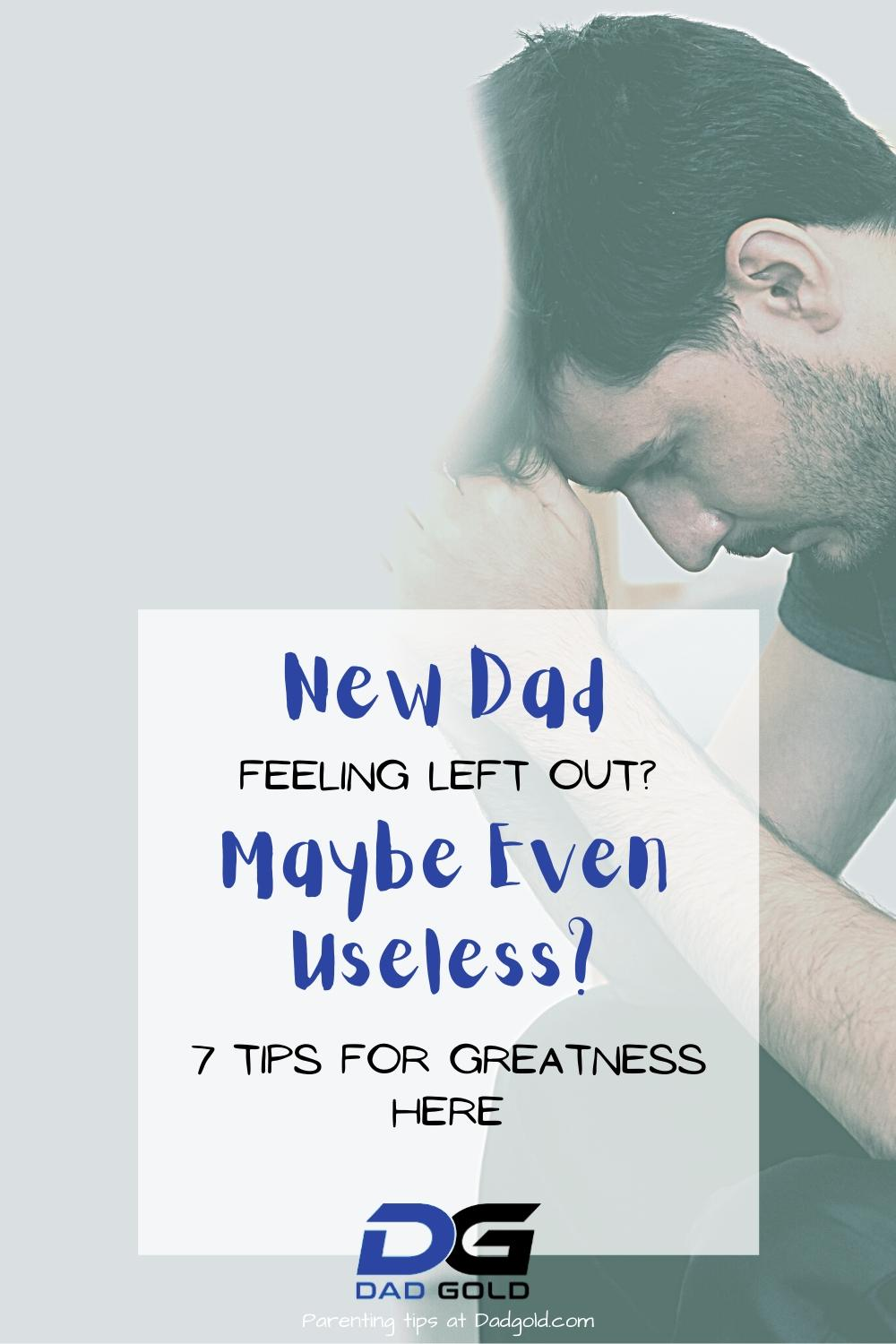 New Dad Feeling Left Out Or Useless
