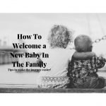 7 Tips For Welcoming A New Baby In The Family