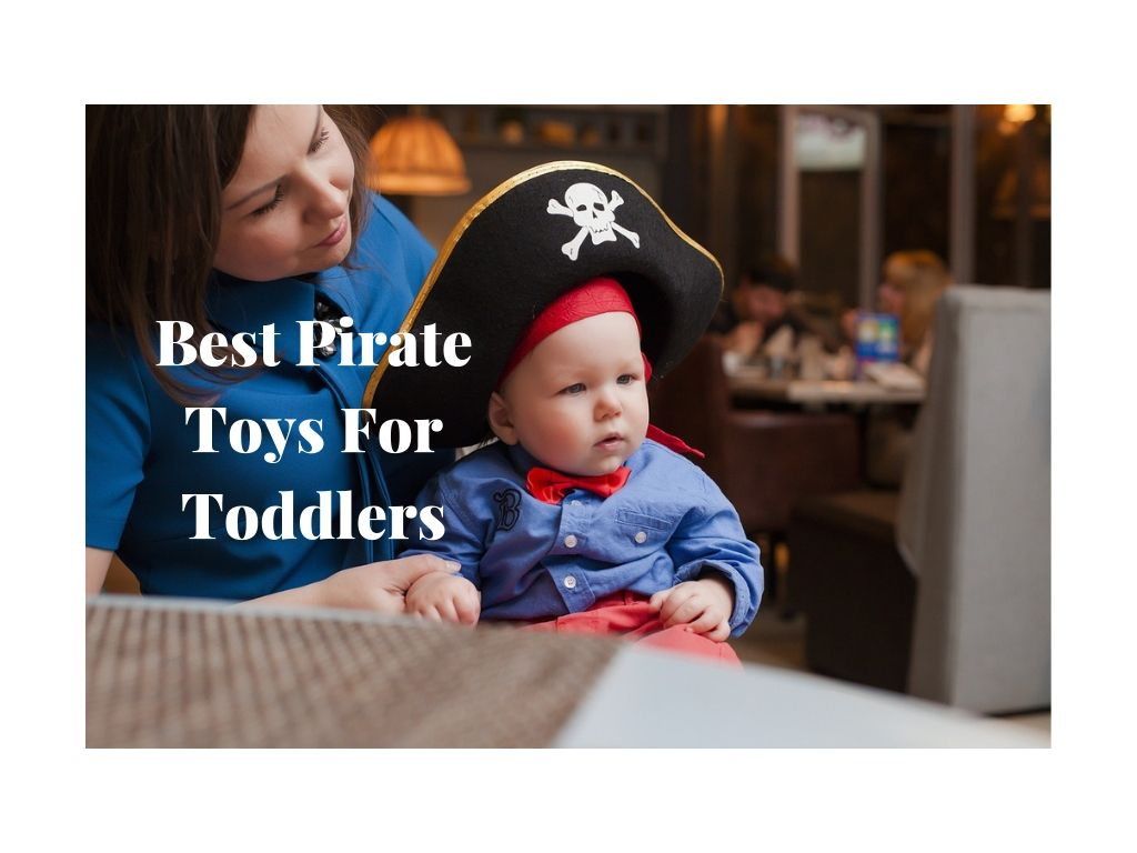 best pirate toys for toddlers