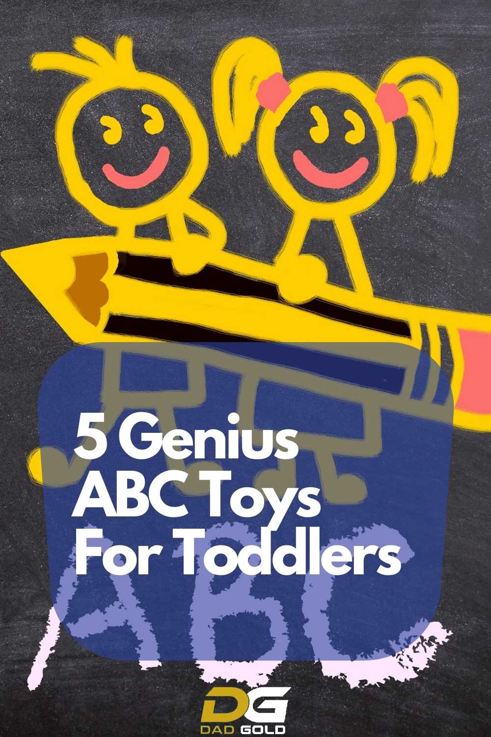 5 Genius ABC Toys For Toddlers dadgold parenting advice