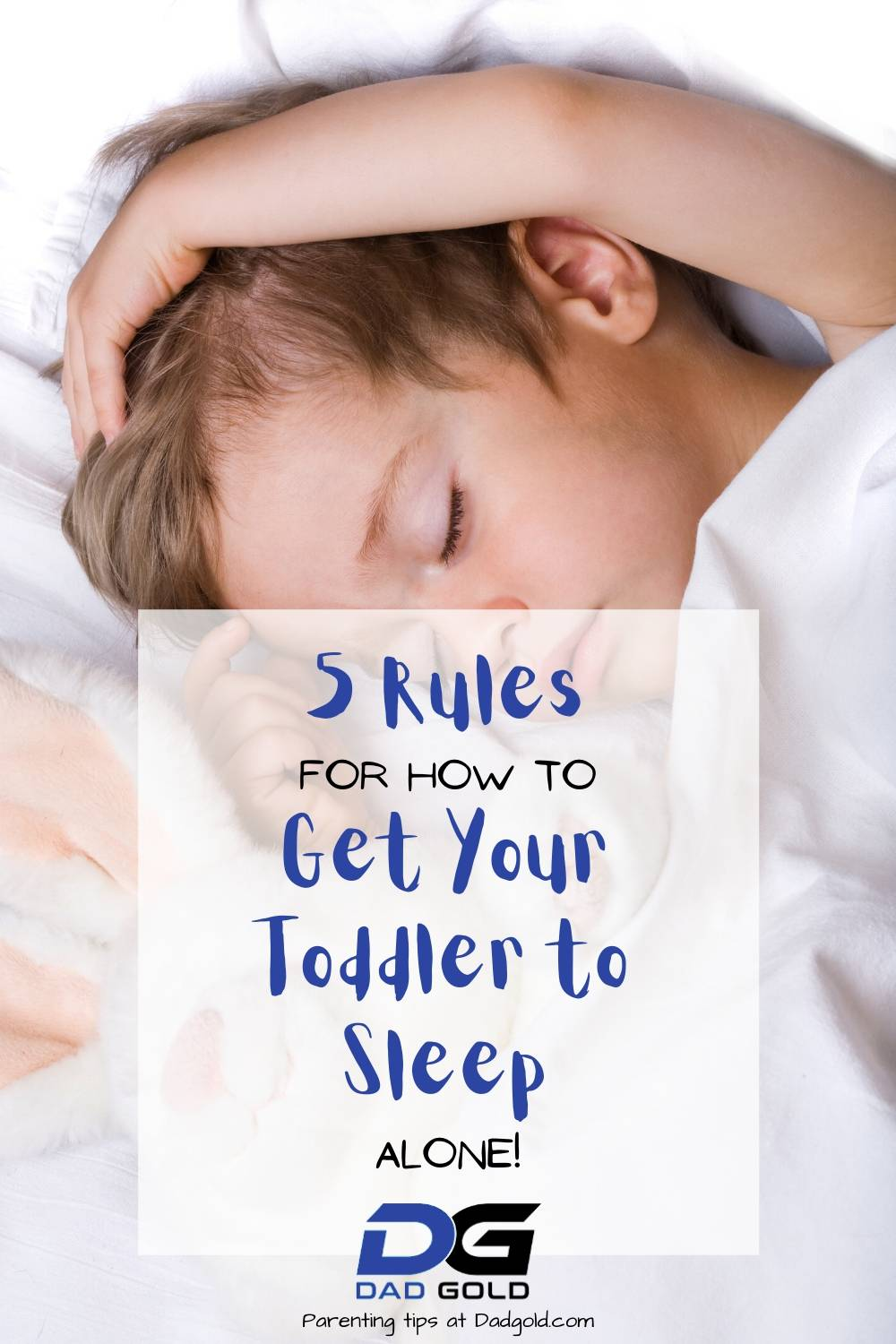 5 Rules For How to Get Your Toddler to Sleep Alone