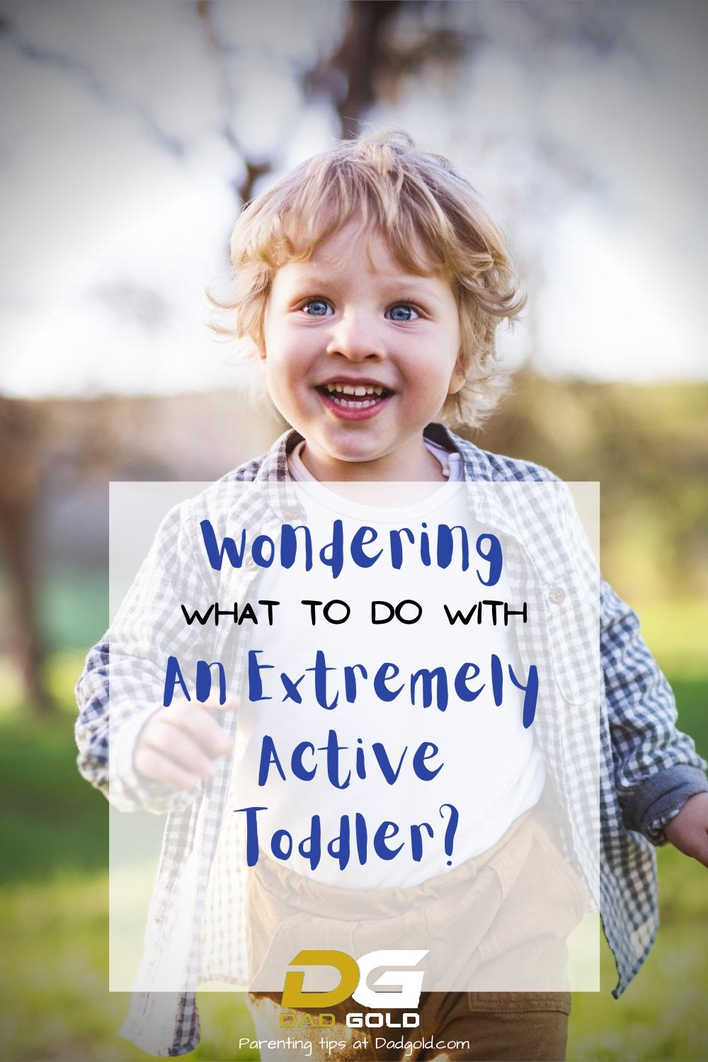 Wondering What To Do With An Extremely Active Toddler