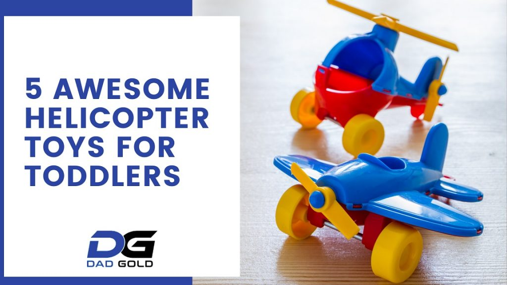5 Awesome Helicopter Toys For Toddlers
