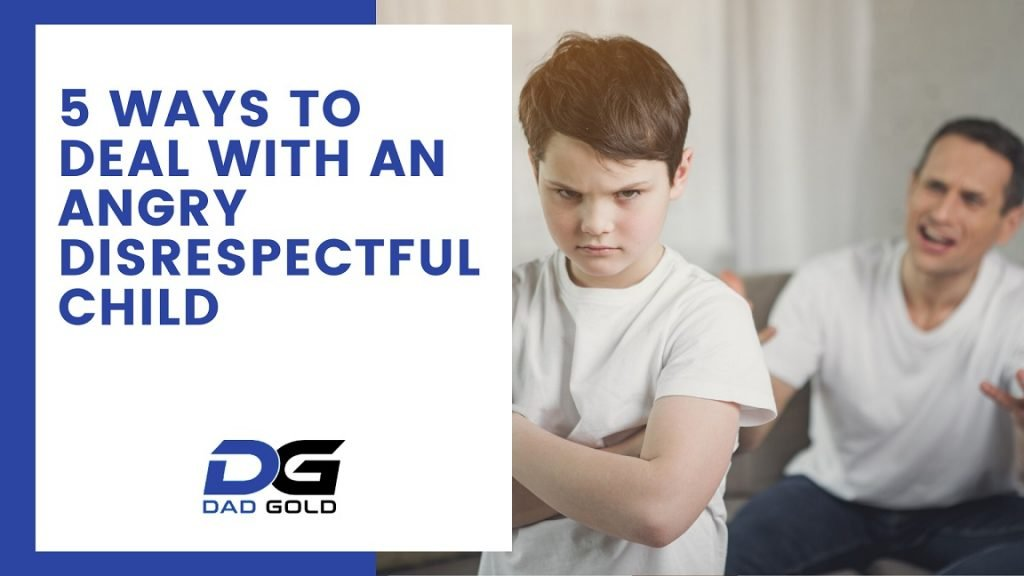 How To Deal With An Angry Disrespectful Child
