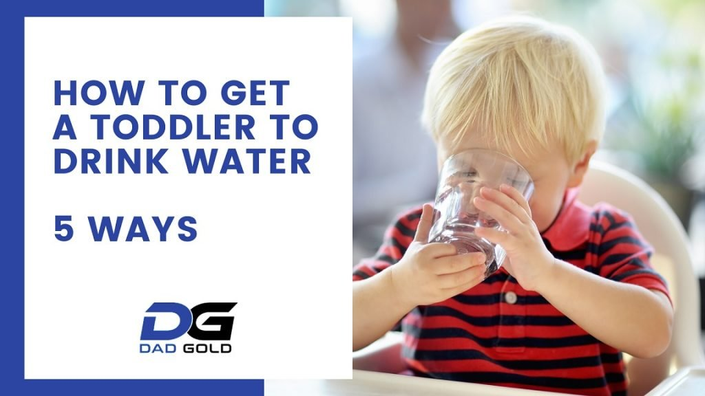 How To Get A Toddler To Drink Water 5 Ways