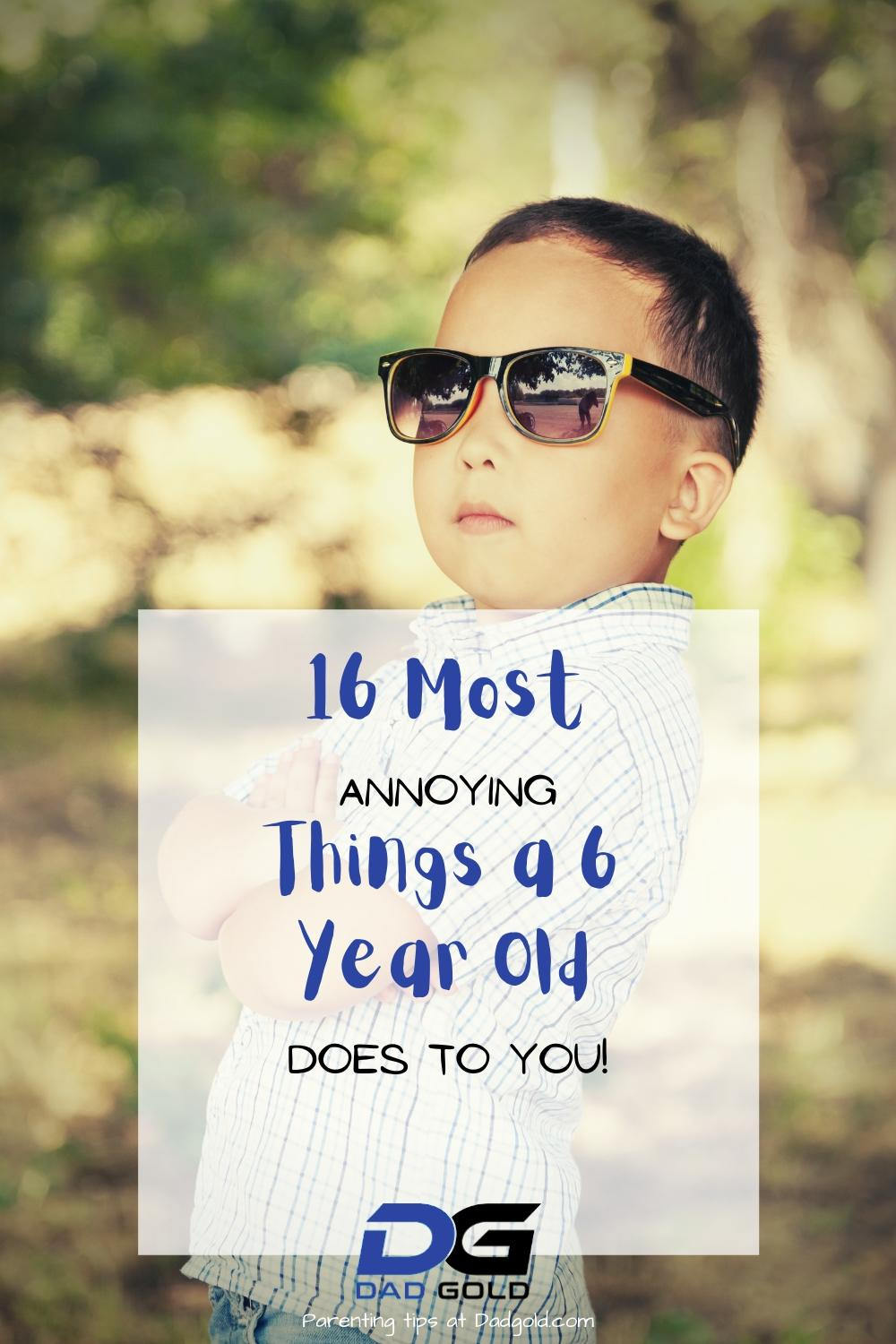 16 Most Annoying Things a 6 Year Old Does