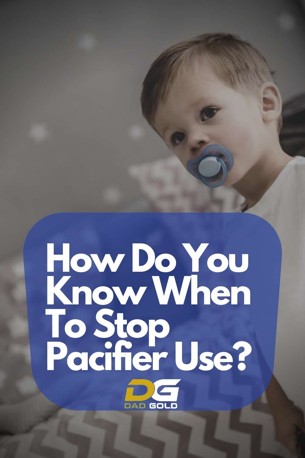 How Do You Know When To Stop Pacifier Use