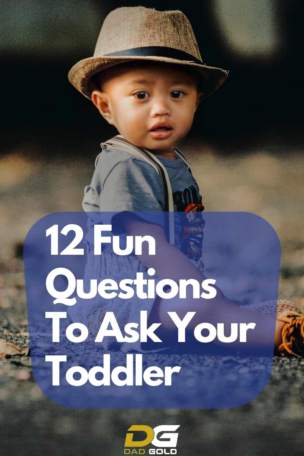 12 Fun Questions To Ask Your Toddler - dadgold - parenting - toddler interview