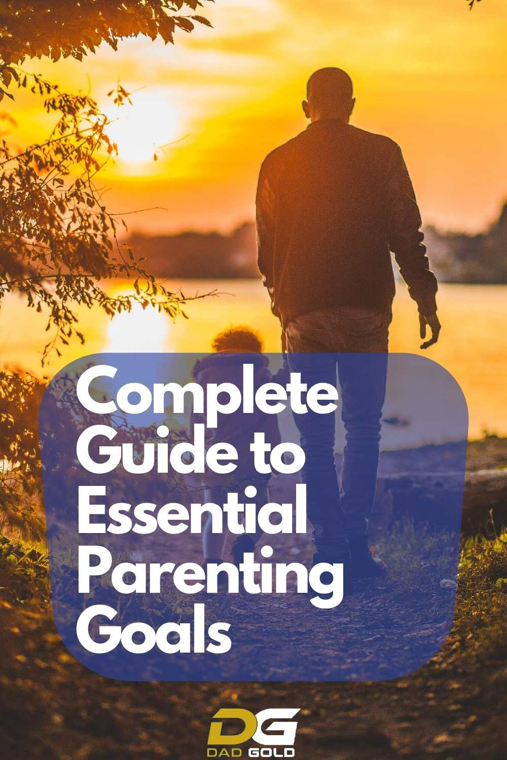 Complete Guide to Essential Parenting Goals