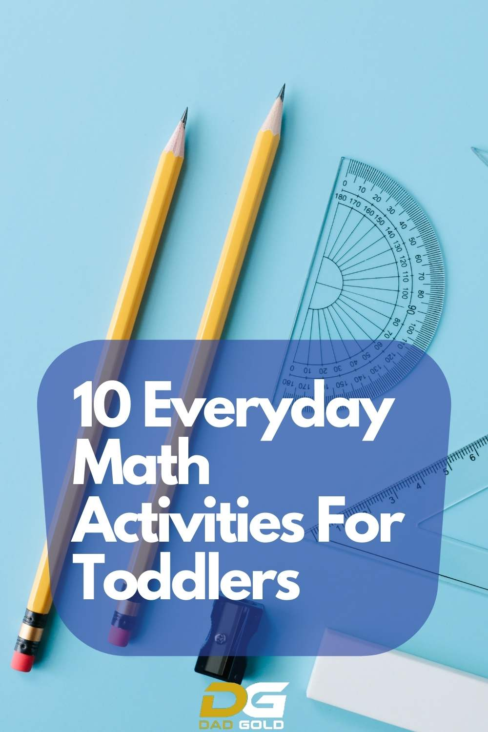 pencils compass and text that says 10 everyday math activities for toddlers