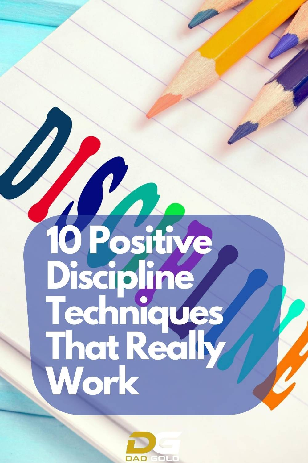 10 Positive Discipline Techniques That Really Work dadgold positive parenting (1)