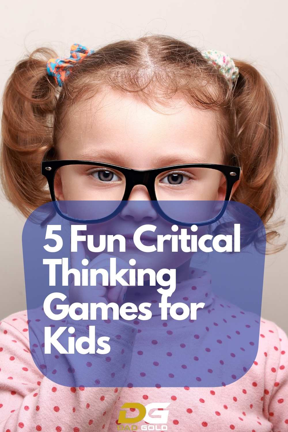 5 fun Critical Thinking Games for Kids dadgold parenting tips (1)