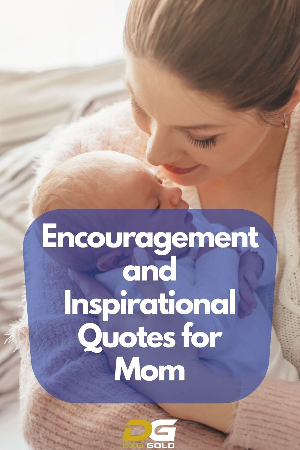 Encouragement and Inspirational Quotes for Mom dadgodl parenting tips