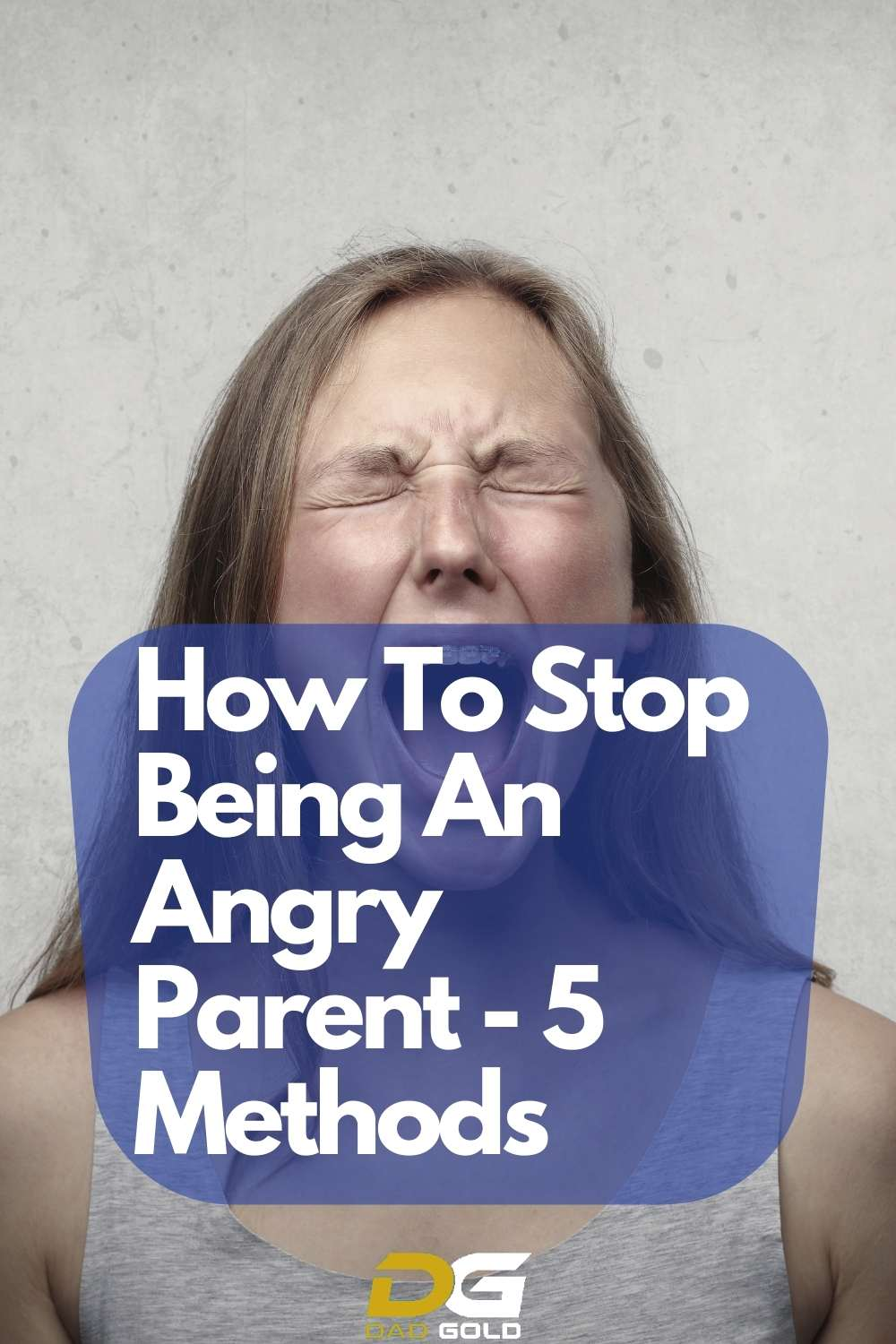 How To Stop Being An Angry Parent - 5 Methods Parenting Tips