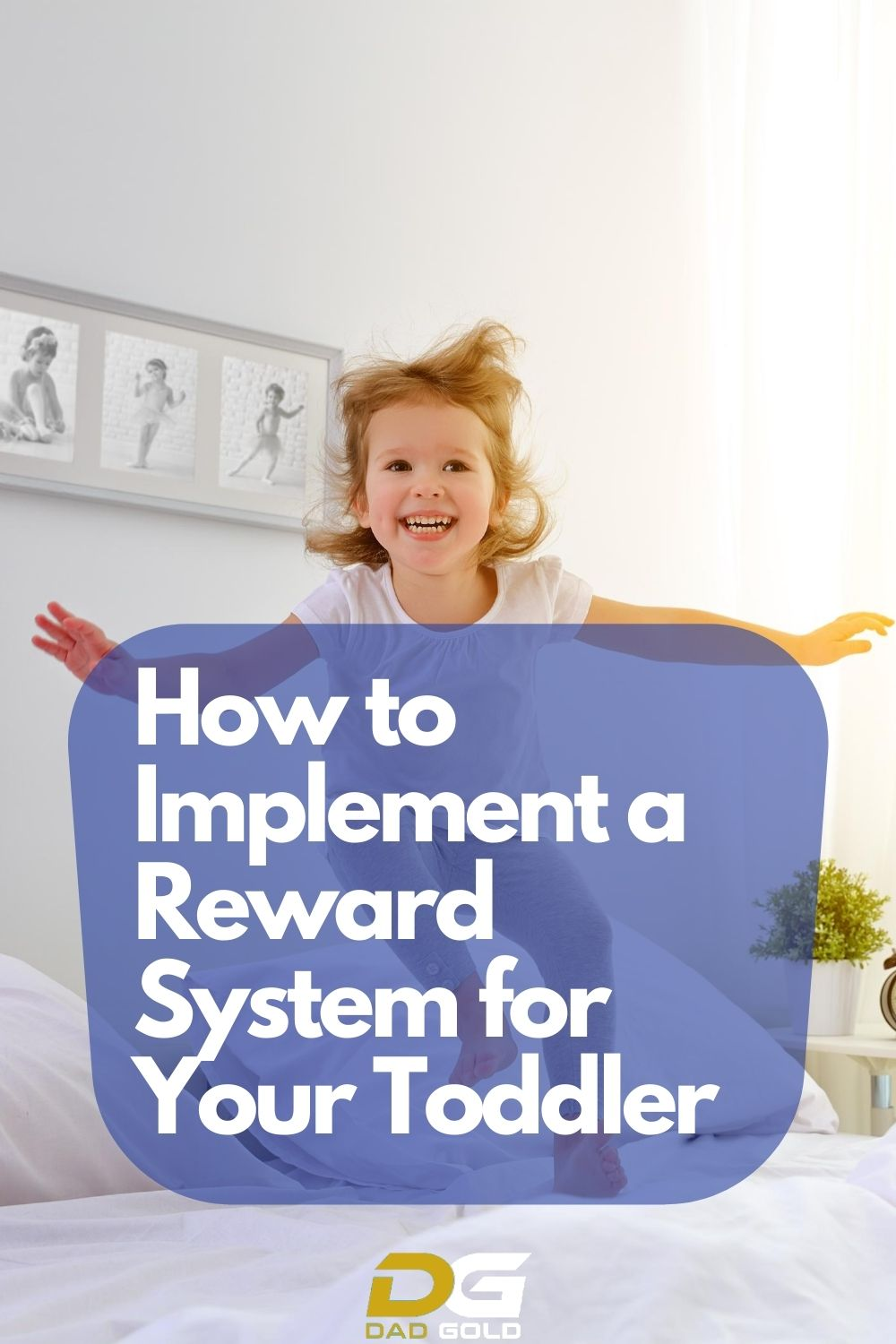 How to Implement a Reward System for Your Toddler dadgold positive parenting tips