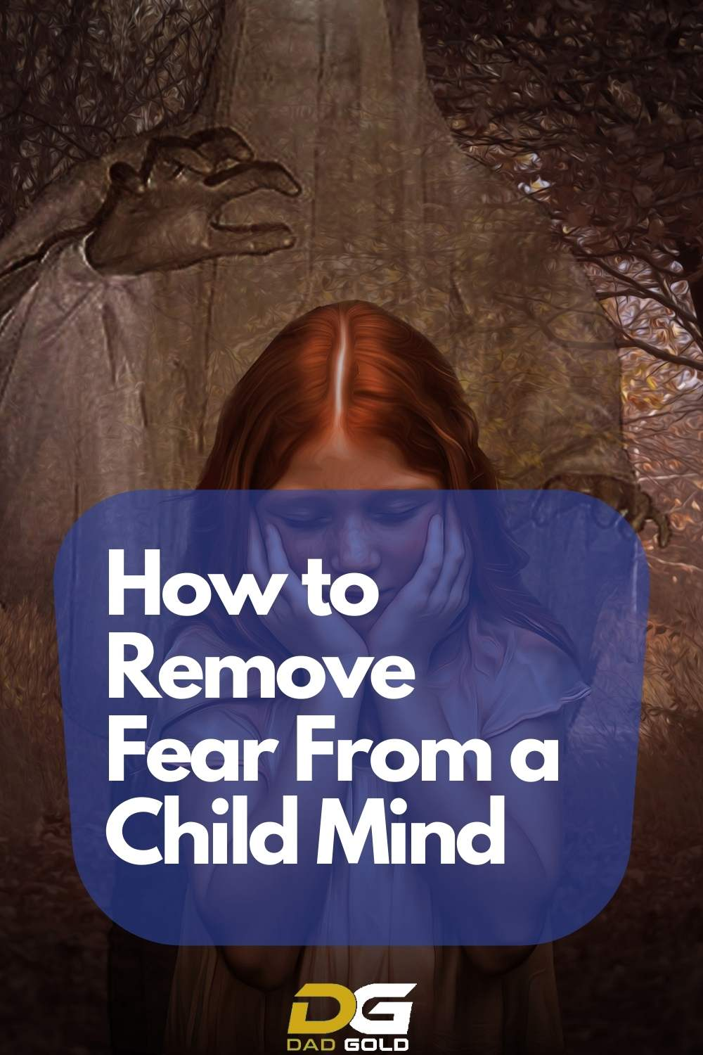 5 ways How to Remove Fear From a Child Mind