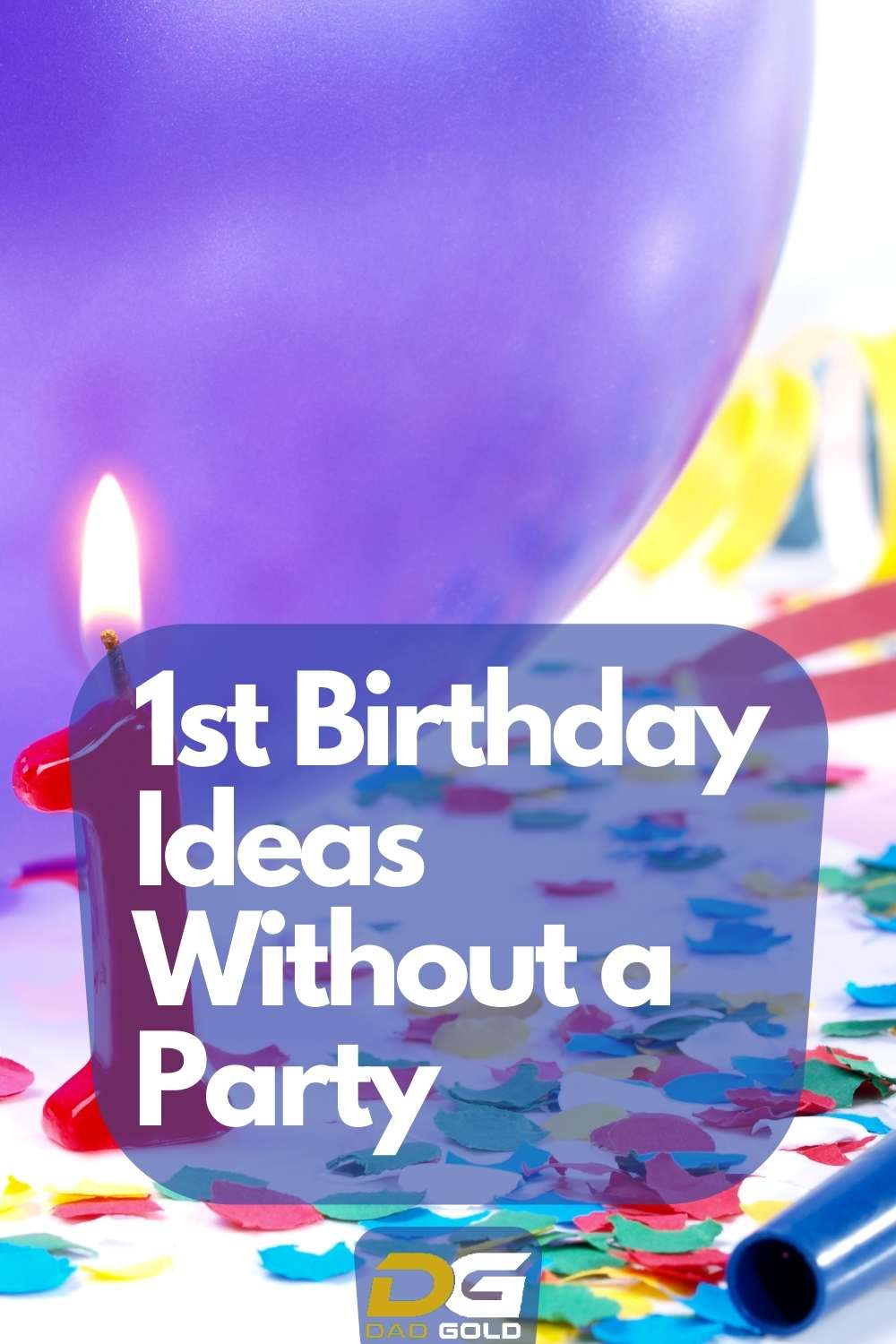How To Have a 1st Birthday Without a Party
