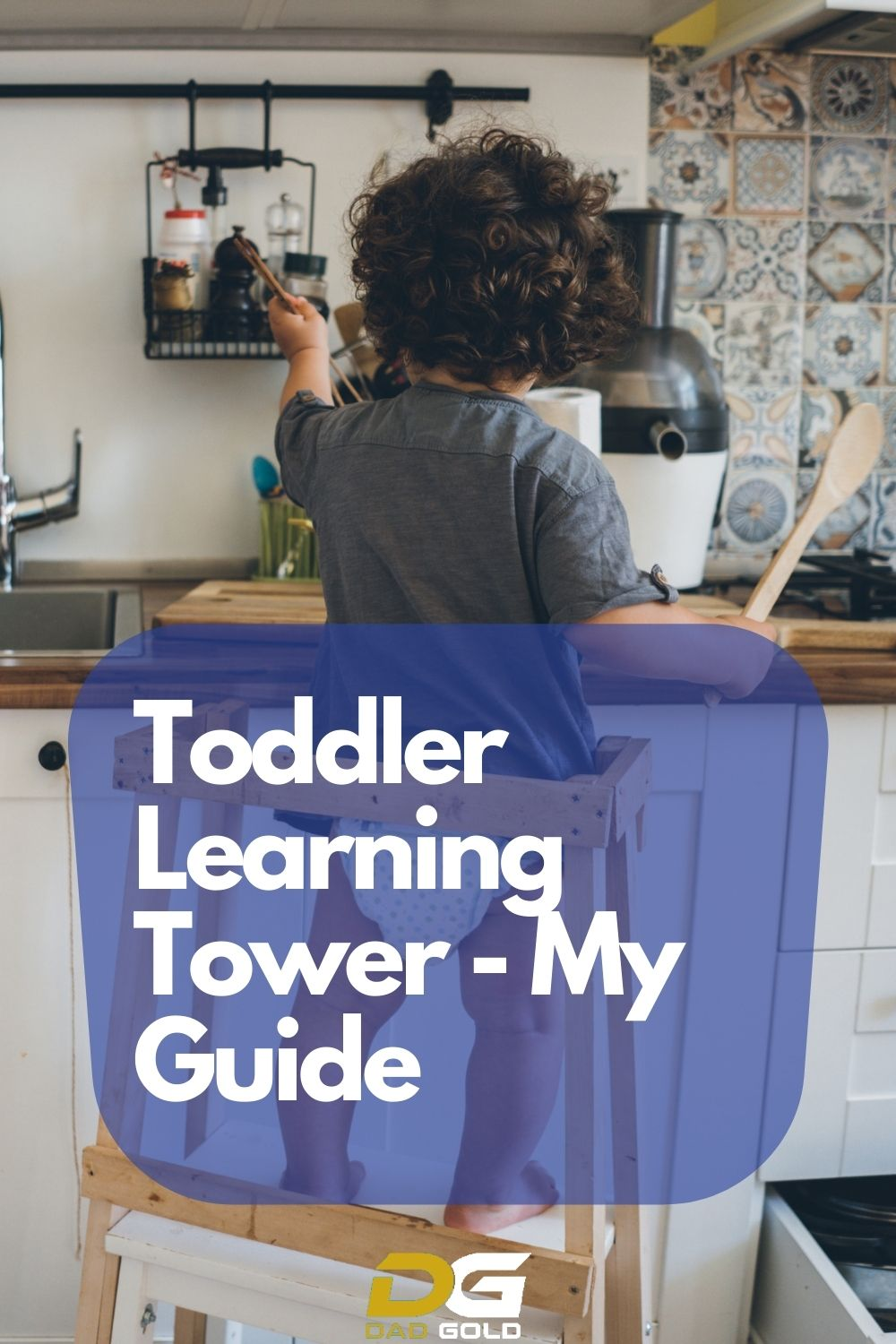 Toddler Learning Tower - My Guide