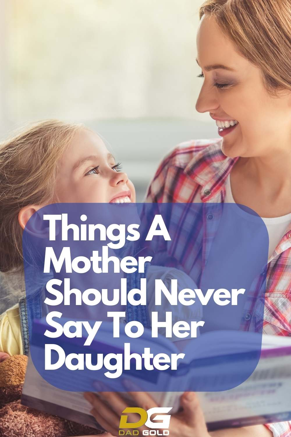 Things A Mother Should Never Say To Her Daughter