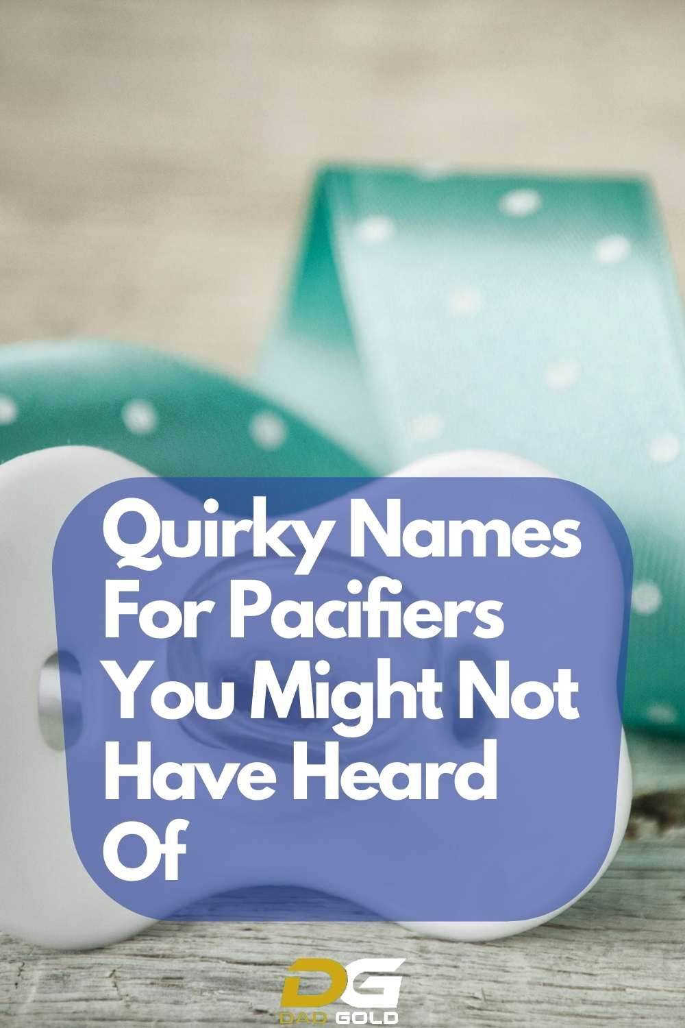 Quirky Names for Pacifiers You Might Not Have Heard Of