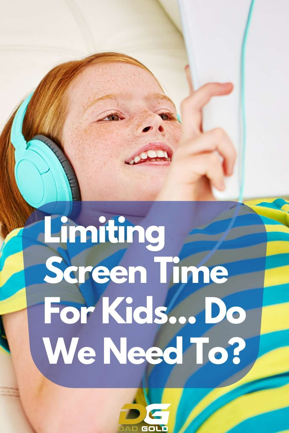 Limiting Screen Time For Kids... Do We Need To_