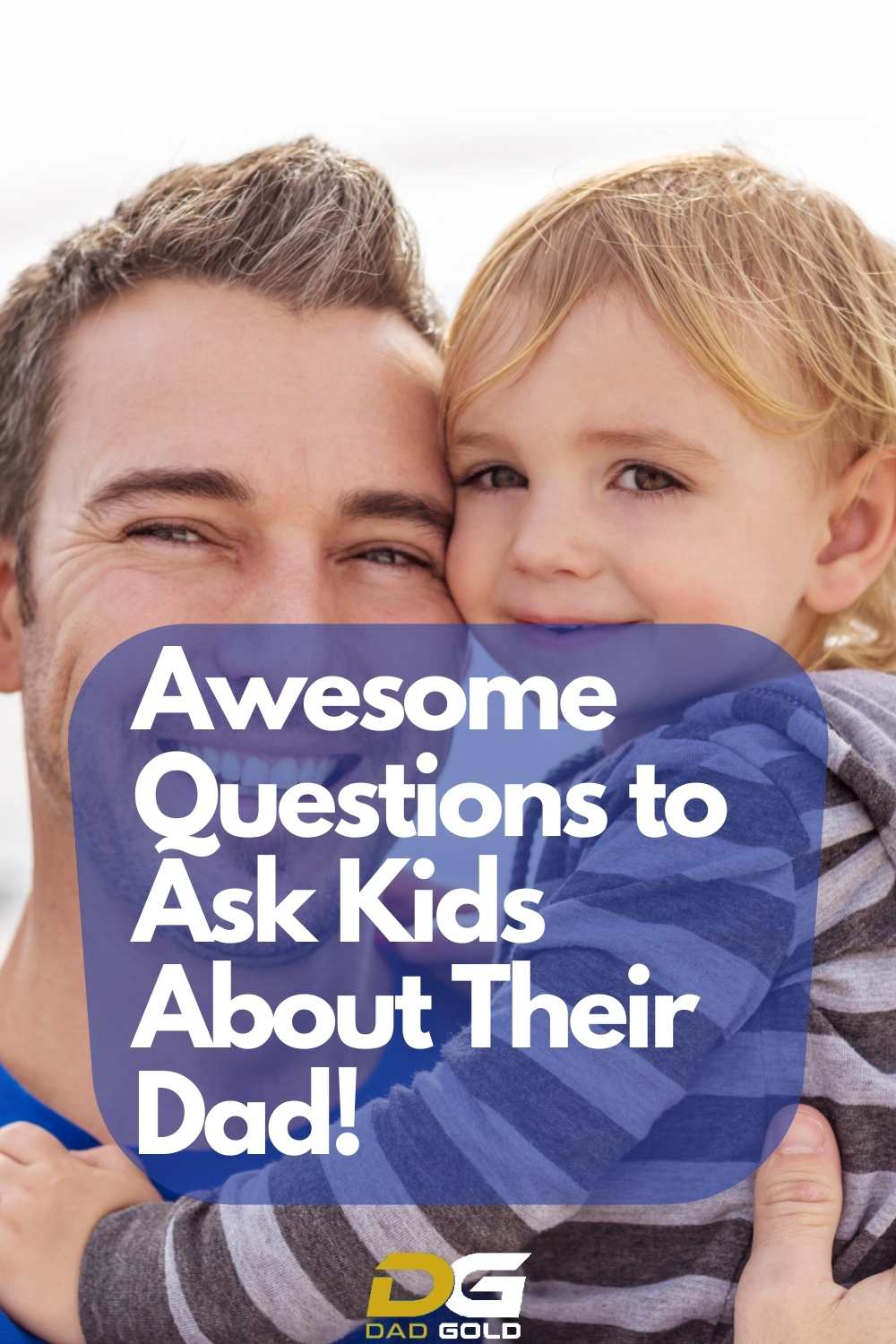 Questions to Ask Kids About Their Dad