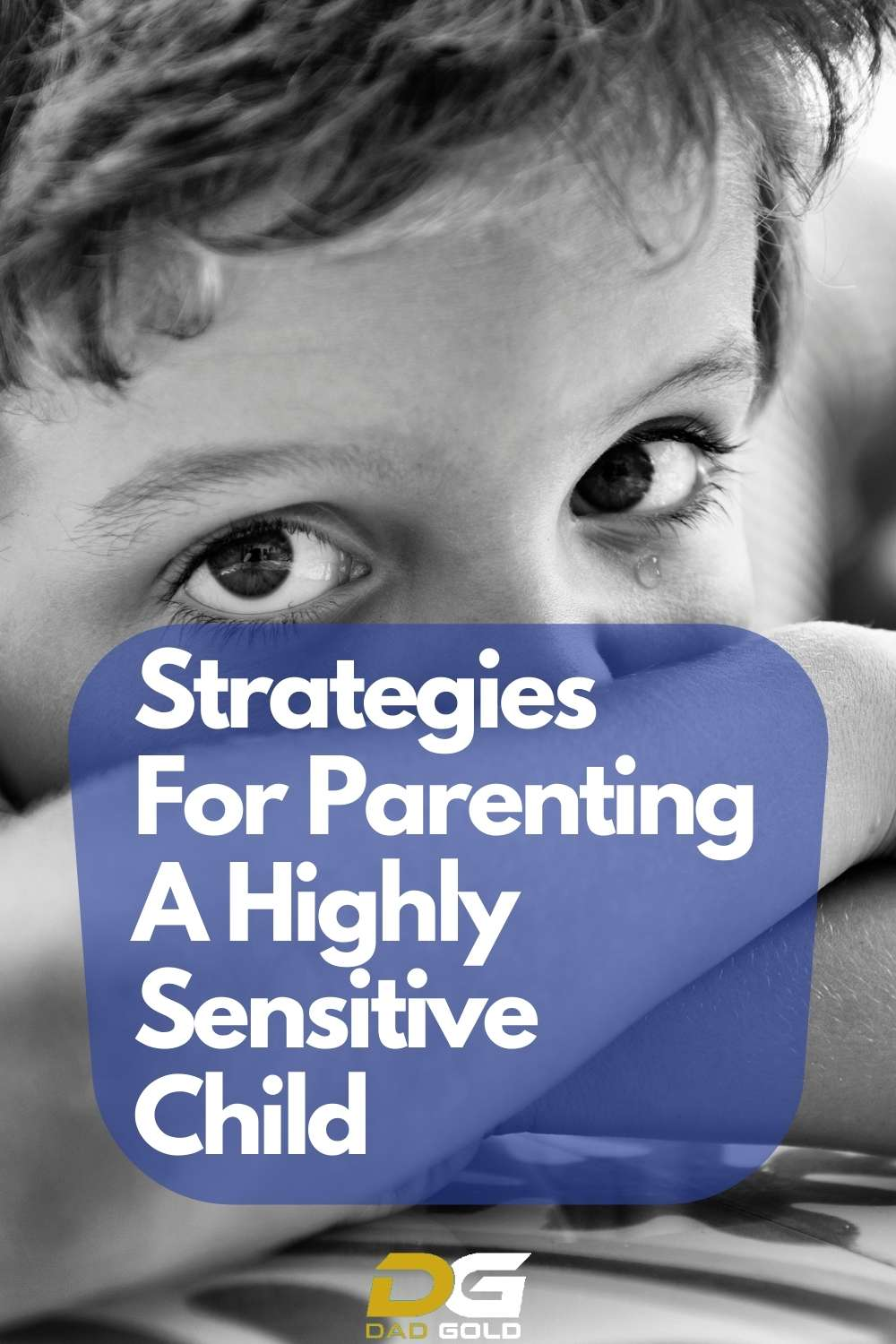 Strategies For Parenting A Highly Sensitive Child