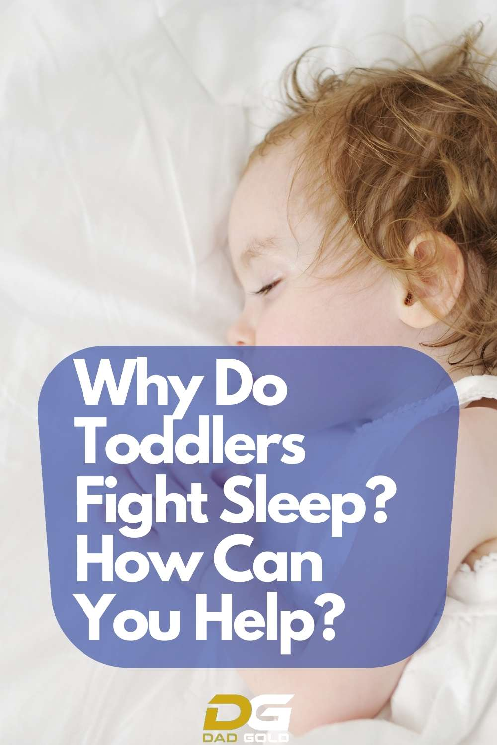 Why Do Toddlers Fight Sleep_ How Can You Help_