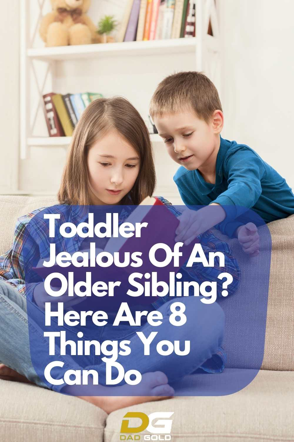 Toddler Jealous Of An Older Sibling_ Here Are 8 Things You Can Do
