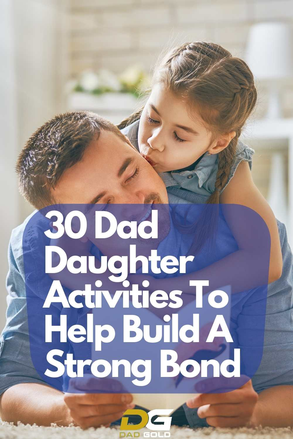 30 Dad Daughter Activities To Help Build A Strong Bond