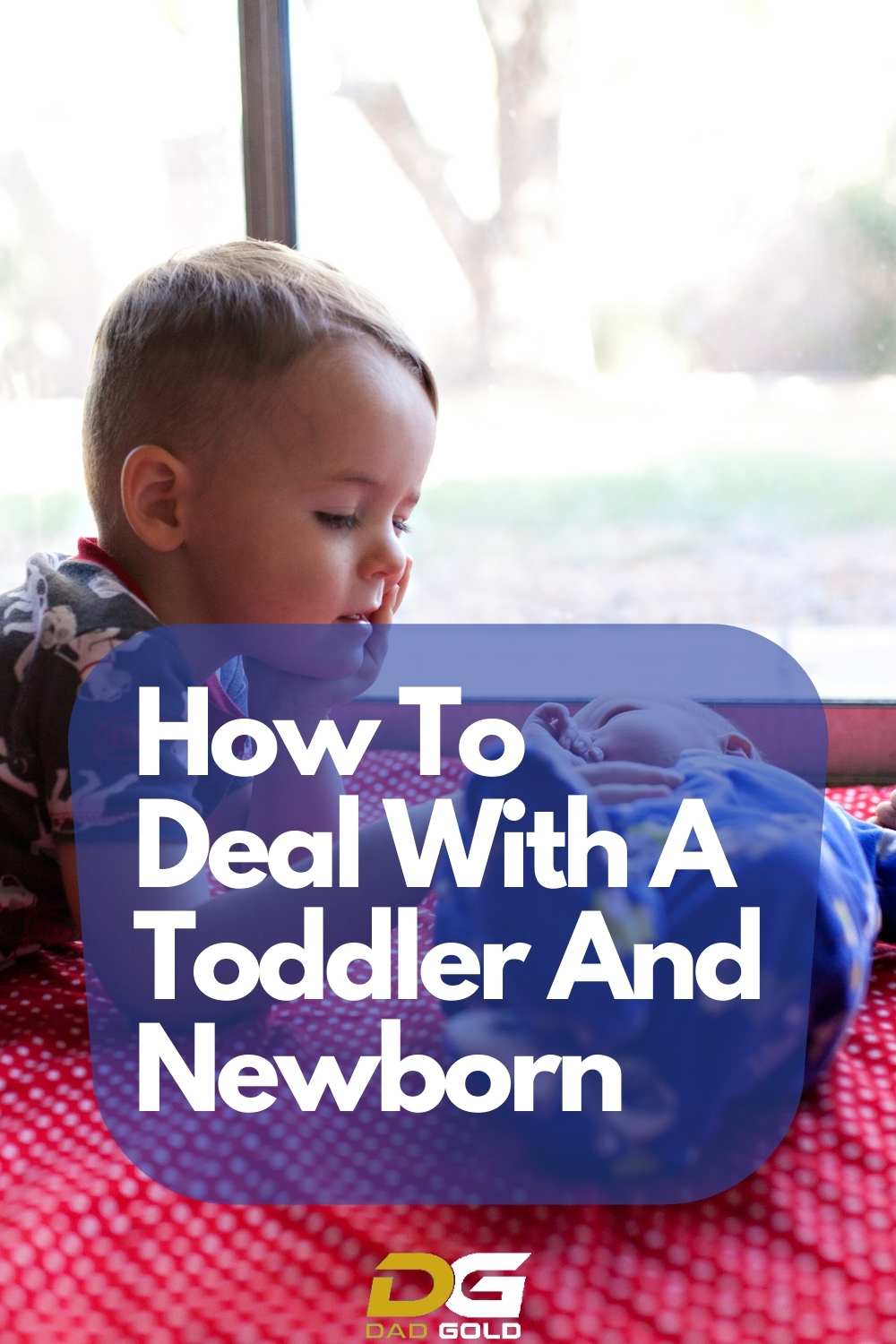 How To Deal With A Toddler And Newborn