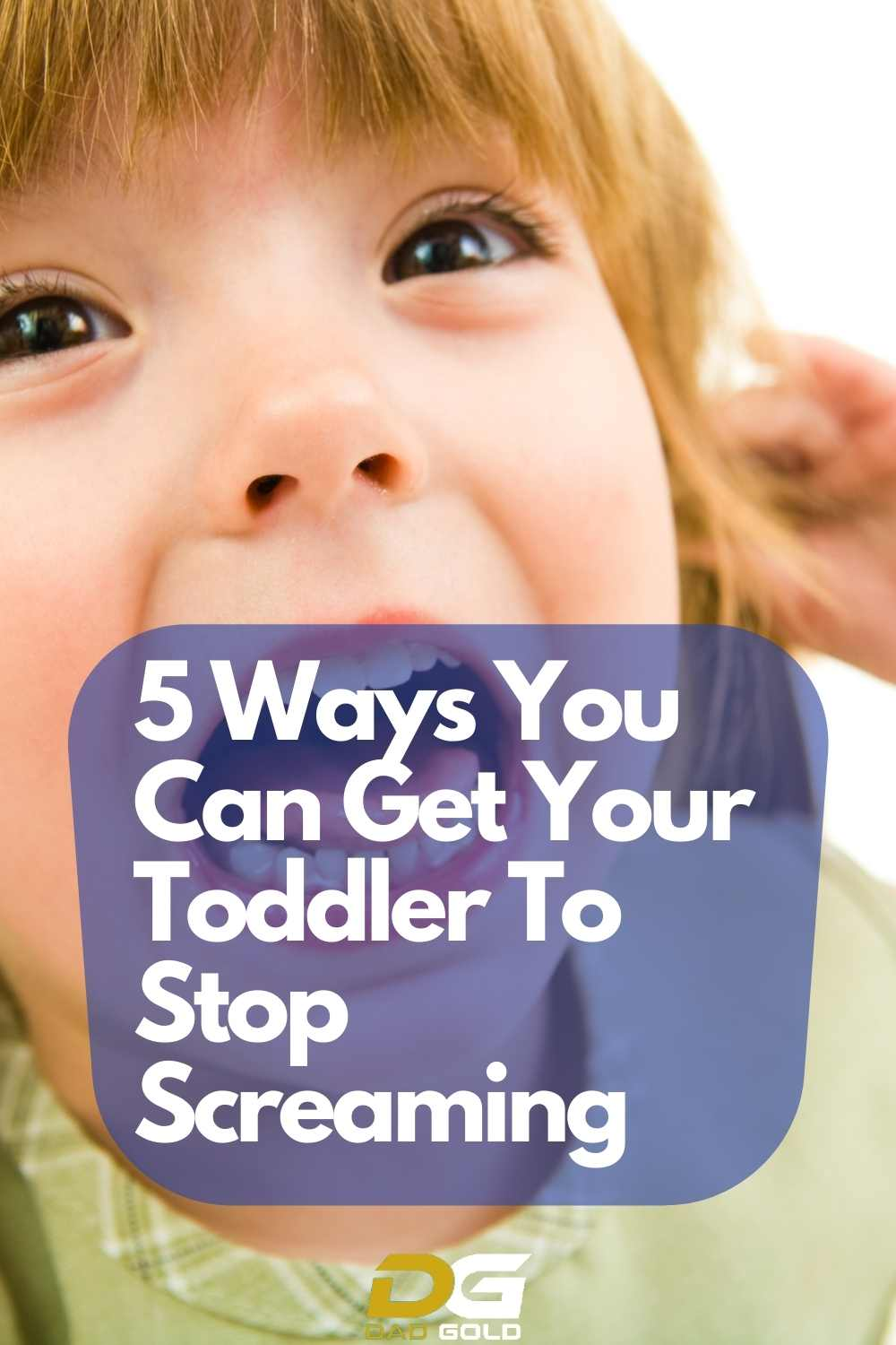 5 Ways You Can Get Your Toddler To Stop Screaming
